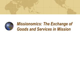 Missionomics: The Exchange of Goods and Services in Mission