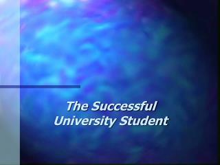 The Successful University Student