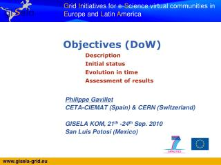 Philippe Gavillet CETA-CIEMAT (Spain) & CERN (Switzerland) GISELA KOM, 21 th  -24 th  Sep. 2010