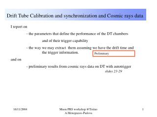 Drift Tube Calibration and synchronization and Cosmic rays data
