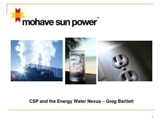 CSP and the Energy Water Nexus – Greg Bartlett