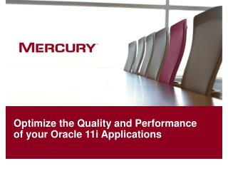Optimize the Quality and Performance of your Oracle 11i Applications