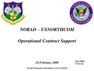 NORAD – USNORTHCOM Operational Contract Support 18 February 2009
