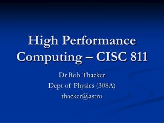 High Performance Computing – CISC 811