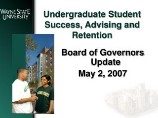 Undergraduate Student Success, Advising and Retention