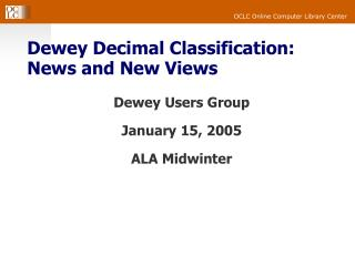 Dewey Decimal Classification:  News and New Views