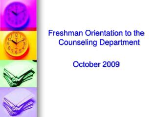 Freshman Orientation to the Counseling Department October 2009