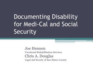 Documenting Disability for Medi-Cal and Social Security