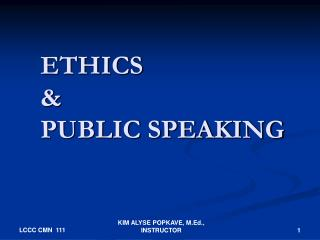 ETHICS  &  PUBLIC SPEAKING