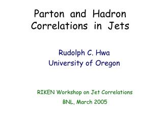 Parton  and  Hadron Correlations  in  Jets