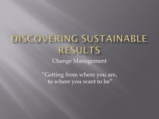Discovering Sustainable RESULTS