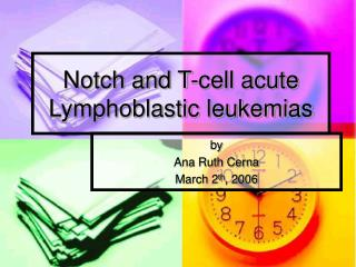 Notch and T-cell acute Lymphoblastic leukemias