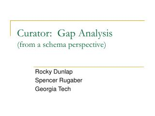 Curator:  Gap Analysis  (from a schema perspective)