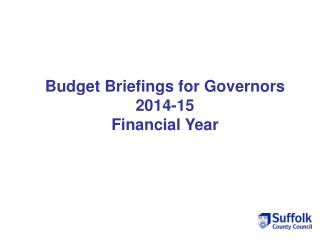 Budget Briefings for Governors  2014-15  Financial Year
