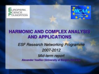 HARMONIC AND COMPLEX ANALYSIS AND APPLICATIONS