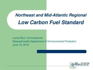 Northeast and Mid-Atlantic Regional Low Carbon Fuel Standard