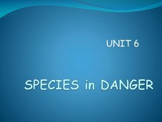 SPECIES in DANGER