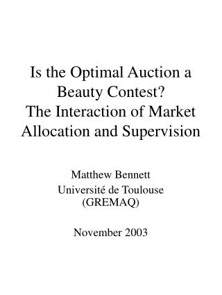 Is the Optimal Auction a Beauty Contest? The Interaction of Market Allocation and Supervision