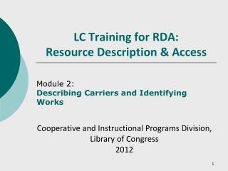 LC Training for RDA: Resource Description & Access