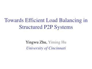 Towards Efficient Load Balancing in Structured P2P Systems