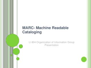MARC- Machine Readable Cataloging