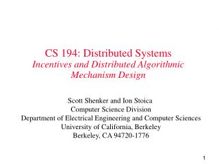 CS 194: Distributed Systems Incentives and Distributed Algorithmic Mechanism Design