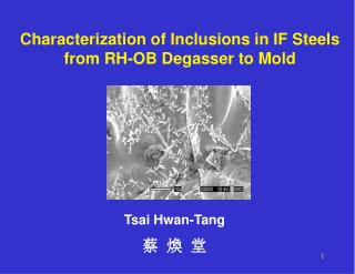 Characterization of Inclusions in IF Steels from RH-OB Degasser to Mold