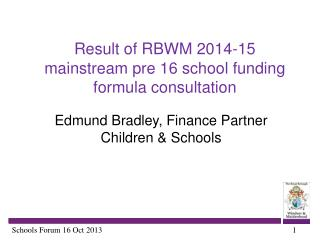Result of RBWM 2014-15 mainstream pre 16 school funding formula consultation
