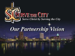 Serve Christ by Serving the City