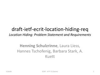 draft- ietf-ecrit-location-hiding-req Location Hiding: Problem Statement and Requirements