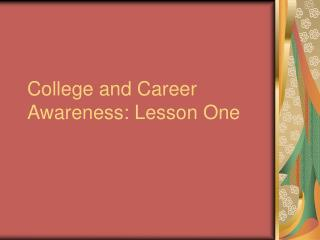 College and Career Awareness: Lesson One