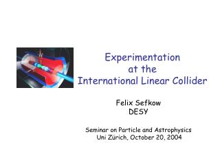 Experimentation   at the  International Linear Collider