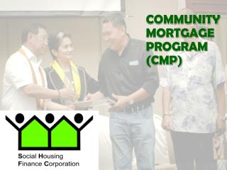 COMMUNITY  MORTGAGE  PROGRAM (CMP)