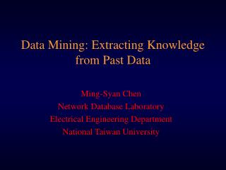 Data Mining: Extracting Knowledge from Past Data
