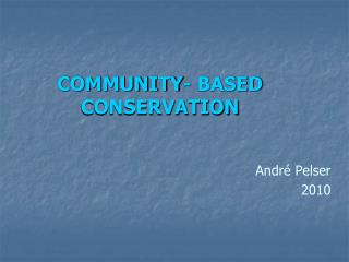 COMMUNITY- BASED CONSERVATION