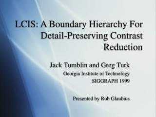 LCIS: A Boundary Hierarchy For Detail-Preserving Contrast Reduction