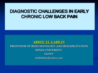DIAGNOSTIC CHALLENGES IN EARLY CHRONIC LOW BACK PAIN