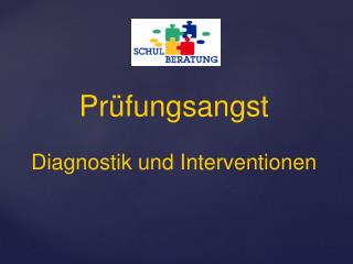 Prüfungsangst Diagnostik und Interventionen