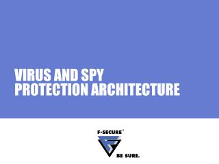 VIRUS AND SPY  PROTECTION ARCHITECTURE