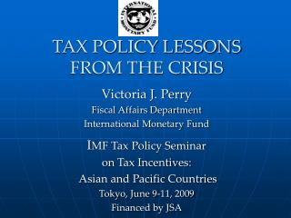 TAX POLICY LESSONS FROM THE CRISIS