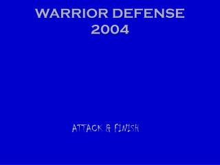 WARRIOR DEFENSE 2004