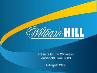 Results for the 26 weeks  ended 30 June 2009 4 August 2009