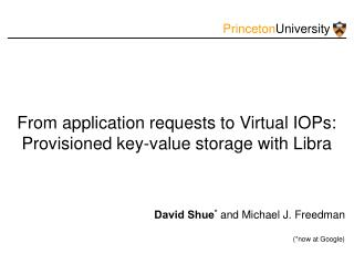 From application requests to Virtual IOPs: Provisioned key-value storage with Libra