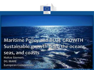 Maritime Policy and BLUE  GROWTH Sustainable growth from  the  oceans ,  seas , and  coasts