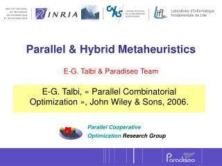 Parallel & Hybrid Metaheuristics E-G. Talbi & Paradiseo Team