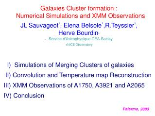 Galaxies Cluster formation :   Numerical Simulations and XMM Observations