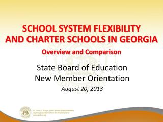 State Board of Education New Member Orientation August 20, 2013