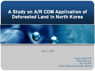 A Study on A/R CDM Application of Deforested Land in North Korea