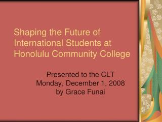 Shaping the Future of International Students at Honolulu Community College