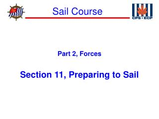 Part 2, Forces Section 11, Preparing to Sail